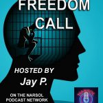 Freedom Call – Hosted by Jay P. on the NARSOL Podcast Network